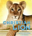 Christian the Lion: Based on the Best Selling True Story Cover Image