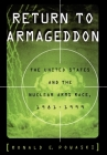Return to Armageddon: The United States and the Nuclear Arms Race, 1981-1999 Cover Image