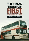 The Final Years of First Northampton Cover Image
