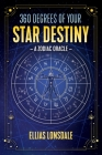 360 Degrees of Your Star Destiny: A Zodiac Oracle Cover Image
