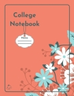 College Notebook: Student workbook - Journal - Diary - Flowers cover notepad by Raz McOvoo Cover Image