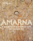 Amarna: A Guide to the Ancient City of Akhetaten Cover Image
