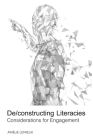 De/Constructing Literacies: Considerations for Engagement Cover Image