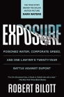 Exposure: Poisoned Water, Corporate Greed, and One Lawyer's Twenty-Year Battle against DuPont Cover Image