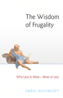 The Wisdom of Frugality: Why Less Is More - More or Less Cover Image