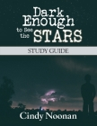 Dark Enough to See the Stars Study Guide Cover Image