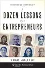A Dozen Lessons for Entrepreneurs Cover Image