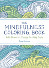 The Mindfulness Coloring Book: Anti-Stress Art Therapy for Busy People (The Mindfulness Coloring Series) Cover Image