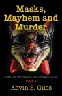 Masks, Mayhem and Murder: Another tale of Red Maguire, crime-solving ace reporter - BOOK 2 Cover Image