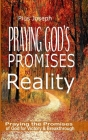 Praying God's Promises to Reality: Simple Ways of Praying the Promises of God for Victory & Breakthrough Cover Image