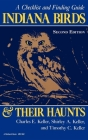 Indiana Birds and Their Haunts, Second Edition, Second Edition: A Checklist and Finding Guide (Midland Book) Cover Image