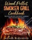 Wood Pellet Smoker Grill Cookbook Cover Image