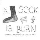 A Sock Is Born Cover Image