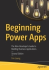 Beginning Power Apps: The Non-Developer's Guide to Building Business Applications Cover Image