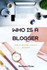 Who is a blogger: (blogger gifts/blogger equipament/blogger camera for youtube) Cover Image