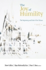 The Joy of Humility: The Beginning and End of the Virtues Cover Image