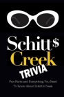 Schitt's Creek Trivia: Fun Facts and Everything You Need To Know About Schitt's Creek: Schitt's Creek Quiz Book Cover Image
