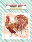 Steampunk Animals Coloring Book - Amazing Patterns Mandala and Relaxing Cover Image