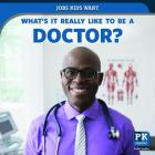 What's It Really Like to Be a Doctor? Cover Image