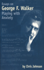 Essays on George F. Walker: Playing with Anxiety Cover Image