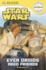DK Readers L0: Star Wars: Even Droids Need Friends! (DK Readers Pre-Level 1) Cover Image