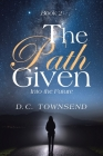 The Path Given: Into the Future Cover Image