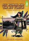 Sky Woman and the Big Turtle: An Iroquois Creation Myth (Short Tales Native American Myths) Cover Image