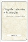 Cheng-Zhu Confucianism in the Early Qing: Li Guangdi (1642-1718) and Qing Learning Cover Image