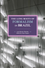 The Long Roots of Formalism in Brazil (Historical Materialism #157) Cover Image