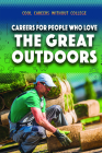 Careers for People Who Love the Great Outdoors (Cool Careers Without College) Cover Image