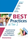 Best Practices at Tier 2 (Elementary): Supplemental Interventions for Additional Student Support, Elementary (an Rti at Work Guide for Implementing Ti Cover Image