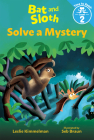 Bat and Sloth Solve a Mystery (Bat and Sloth: Time to Read, Level 2) Cover Image
