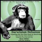 Darwinian Delusion Lib/E: Exposing the Lies That Keep on Deceiving (Genesis Heritage Report #2) Cover Image