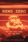 News Zero: The New York Times and the Bomb Cover Image