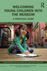 Welcoming Young Children Into the Museum: A Practical Guide Cover Image