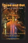 Three and Out: Murder in a San Antonio Psych Hospital Cover Image