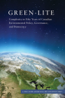 Green-lite: Complexity in Fifty Years of Canadian Environmental Policy, Governance, and Democracy (Carleton Library Series) Cover Image