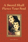 A Sword Shall Pierce Your Soul: The Story of Jesus' Mother Cover Image