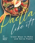 Paella-Like It!: Great Ways to Make and Serve Paella Cover Image