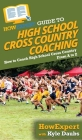 HowExpert Guide to High School Cross Country Coaching: How to Coach High School Cross Country From A to Z Cover Image