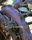 Vigilance Is No Orchard Cover Image