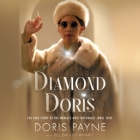 Diamond Doris Lib/E: The True Story of the World's Most Notorious Jewel Thief Cover Image