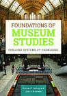 Foundations of Museum Studies: Evolving Systems of Knowledge Cover Image