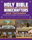 The Unofficial Holy Bible for Minecrafters: New Testament: Stories from the Bible Told Block by Block Cover Image