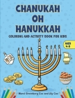 Chanukah Oh Hanukkah: Coloring and Activity Book for Kids Cover Image