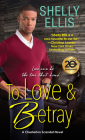 To Love & Betray (A Chesterton Scandal Novel #4) Cover Image