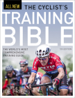The Cyclist's Training Bible: The World's Most Comprehensive Training Guide Cover Image