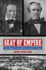 Seat of Empire: The Embattled Birth of Austin, Texas (Grover E. Murray Studies in the American Southwest) Cover Image