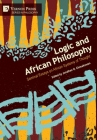 Logic and African Philosophy: Seminal Essays on African Systems of Thought Cover Image