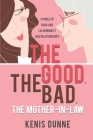 The Good, the Bad, the Mother-in-Law: Stories of Good and (Alarmingly) Bad Relationships Cover Image